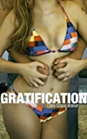 GRATIFICATION (Desire Never Dies)