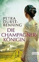 Die Champagnerkönigin (Die Jahrhundertwind-Trilogie)