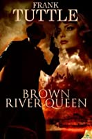 Brown River Queen (The Markhat Files)