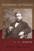According To Promise (Spurgeon Classic Series #1)