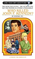 Who Killed John F. Kennedy? (Lose Your Own Adventures®)