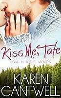Kiss Me, Tate (Love in Rustic Woods, #1)