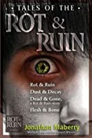 Tales of the Rot & Ruin: Rot & Ruin; Dust & Decay; Dead & Gone; Flesh & Bone