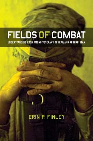 Fields of Combat: Understanding PTSD among Veterans of Iraq and Afghanistan (The Culture and Politics of Health Care Work)