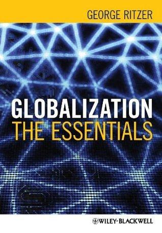 George Ritzer - Globalization The Essentials
