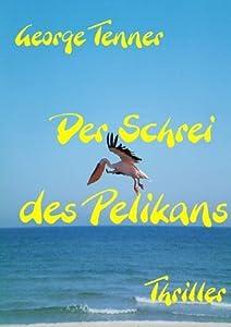 Der Schrei des Pelikans