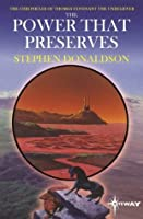 The Power That Preserves: The Chronicles of Thomas Covenant Book Three (The Chronicles of Thomas Covenant the Unbeliever)