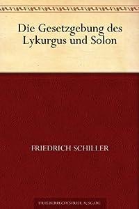 Die Gesetzgebung des Lykurgus und Solon