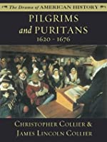 Pilgrims and Puritans: 1620 - 1676 (The Drama of American History Series)