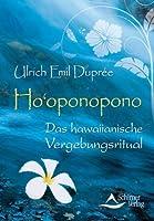Ho'oponopono - Das hawaiianische Vergebungsritual (German Edition)