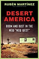 Desert America: Boom and Bust in the New Old West