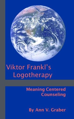 Viktor Frankl's Logotherapy: Meaning-Centered Counseling