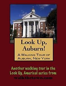 A Walking Tour of Auburn, New York