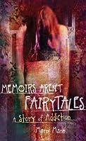 Memoirs Arent Fairytales