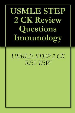 USMLE STEP 2 CK Review Questions Immunology