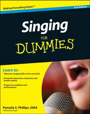 Singing for Dummies by Pamelia S  Phillips