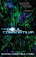 The Soul Consortium (The Soul Archives)