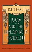 Lucia and the Diplomatic Incident: A Short Story based on the Novels of E.F. Benson