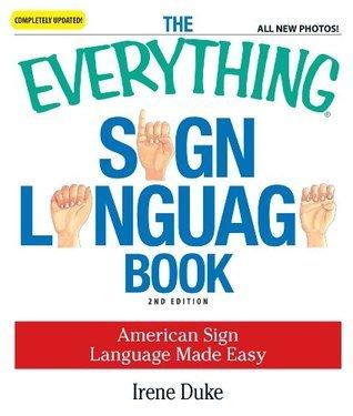 The Everything Sign Language - Irene Duke
