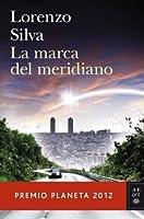 La marca del meridiano (Bevilacqua y Chamorro #7)