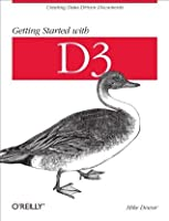 Getting Started with D3: Creating Data-Driven Documents