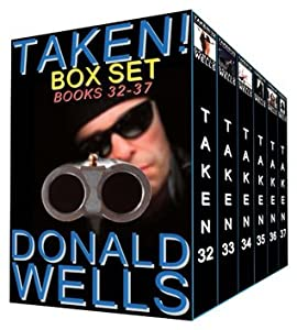 Taken! Box Set - Books 32-37