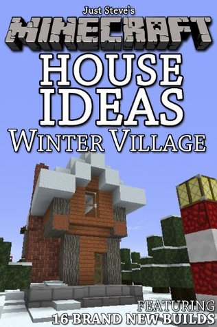 Minecraft House Ideas Winter Village By Just Steve