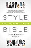 Style Bible: What to Wear to Work
