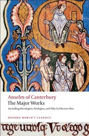 The Major Works By Anselm Of Canterbury