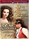 A Clockwork Christmas Angel (The Age of Heart and Brass)