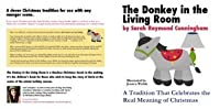 The Donkey In the Living Room (Meaningful Holiday Traditions Series)