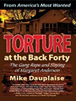 Torture at the Back Forty: The Gang Rape and Slaying of Margaret Anderson
