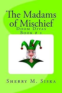 The Madams of Mischief (Doom Divas,  #1)