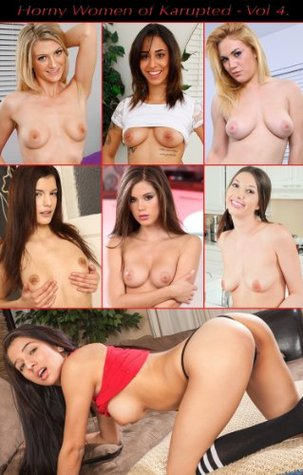 Horny Young Women of Karupted  - Volume 4 (XXX Nude College Girls - Boobs, Ass and Pussy)