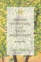 "Dreams, ""Evolution,"" and Value Fulfillment, Volume One (A Seth Book)"