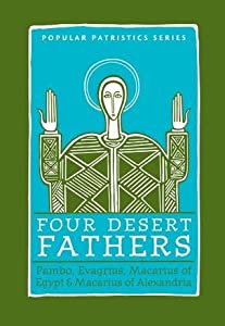 Four Desert Fathers (Popular Patristics Series)