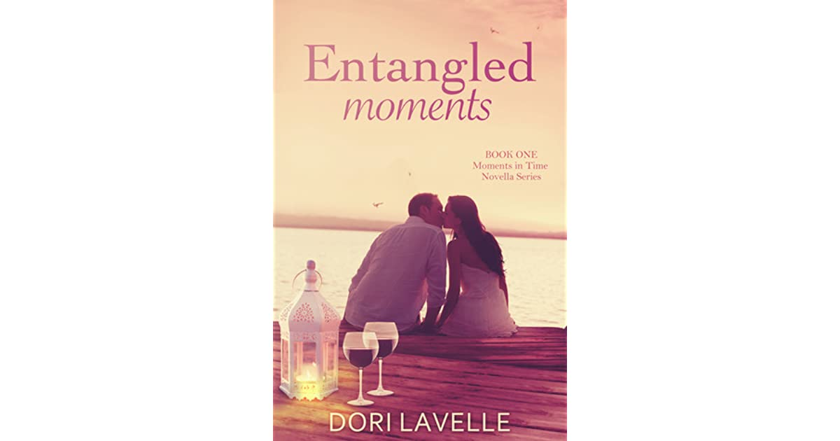 Download Entangled Moments Moments In Time 1 By Dori Lavelle