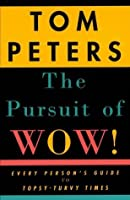 The Pursuit of Wow!: Every Person's Guide to Topsy-Turvy Times (Vintage)