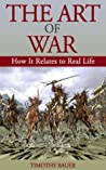 The Art of War: How It Relates to Real Life (The Art of War, Sun Tzu)