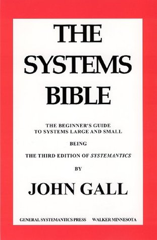 SYSTEMANTICS. THE SYSTEMS BIBLE by John Gall