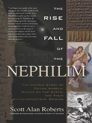 The Rise and Fall of the Nephilim: The Untold Story of