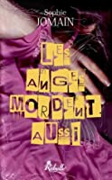 Les anges mordent aussi (Felicity Atcock, #1)