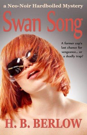 Swan Song by H B  Berlow