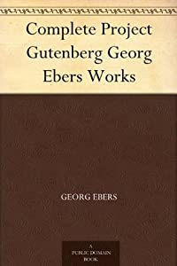 Complete Project Gutenberg Georg Ebers Works