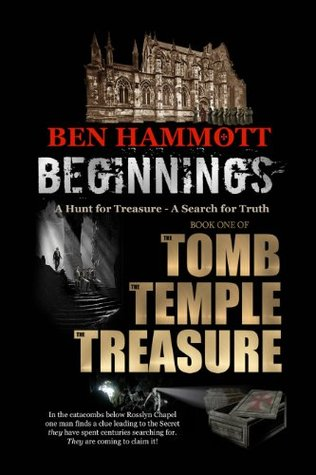 Beginnings (The Tomb, the Temple, the Treasure, #1)