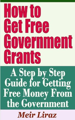 How To Get Free Government Grants A Step By Step Guide For