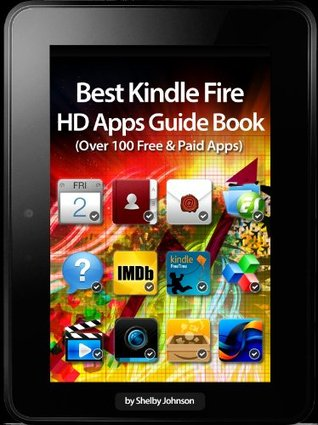 Best Kindle Fire HD Apps Guide Book (Over 100 Free & Paid Apps)