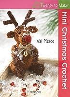 Twenty to Make: Mini Christmas Crochet
