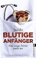 Blutige Anfänger: Eine junge Ärztin packt aus (German Edition)