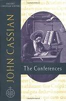 John Cassian: The Conferences